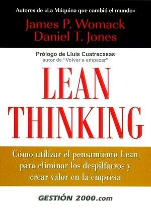 LEAN THINKING. COMO UTILIZAR EL PENSAMIENTO LEAN PARA ELIMINAR LO