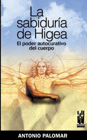 SABIDURIA DE HIGEA, LA. EL PODER CURATIVO DEL CUERPO