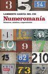 NUMEROMANIA. NUMEROS, MISTICA Y SUPERSTICION