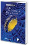 LHC Y LA FRONTERA DE LA FISICA, EL