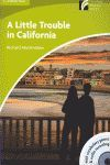 A LITTLE TROUBLE IN CALIFORNIA. STARTER-BEGINNER (+CD)