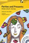 010 PARTIES AND PRESENTS: THREE SHORT STORIES (+CD)