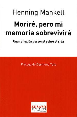 MORIRE, PERO MI MEMORIA SOBREVIVIRA. UNA REFLEXION PERSONAL SOBRE