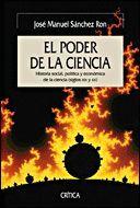 PODER DE LA CIENCIA, EL. HISTORIA SOCIAL, POLITICA Y ECONOMICA DE