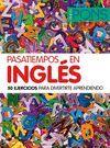 PASATIEMPOS EN INGLES. 50 EJERCICIOS PARA DIVERTIRTE APRENDIENDO