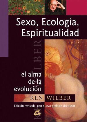 SEXO, ECOLOGIA, ESPIRITUALIDAD -EL ALMA DE LA EVOLUCION