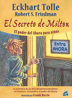 SECRETO DE MILTON, EL. EL PODER DEL AHORA PARA NIÑOS