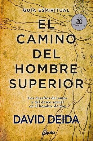 EL CAMINO DEL HOMBRE SUPERIOR. GUÍA ESPIRITUAL. EDICIÓN 20 ANIVERSARIO