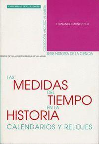 MEDIDAS DEL TIEMPO EN LA HISTORIA, LAS. CALENDARIOS Y RELOJES