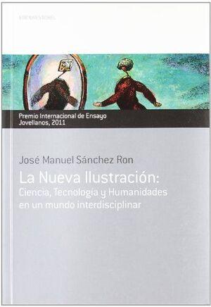 NUEVA ILUSTRACION, LA: CIENCIA, TECNOLOGIA Y HUMANIDADES...