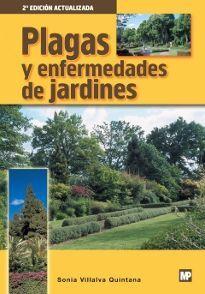 PLAGAS Y ENFERMEDADES DE JARDINES 2ª EDICION ACTUALIZADA 2012