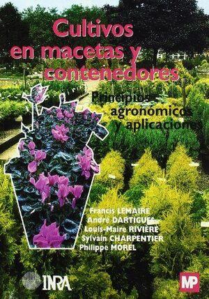 CULTIVOS EN MACETAS Y CONTENEDORES -PRINCIPIOS AGRONOMICOS Y...