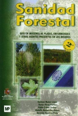 SANIDAD FORESTAL.GUIA EN IMAGENES DE PLAGAS,ENFERMEDADES..
