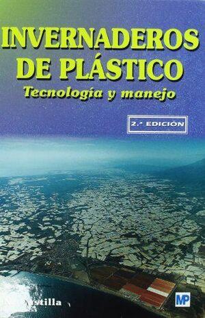 INVERNADEROS DE PLASTICO: TECNOLOGIA Y MANEJO (2ª EDICION)