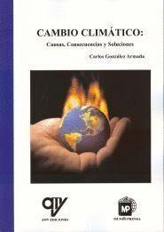 CAMBIO CLIMATICO: CAUSAS, CONSECUENCIAS Y SOLUCIONES