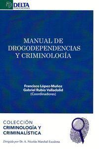 MANUAL DE DROPODEPENDENCIAS Y CRIMINOLOGIA