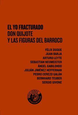 YO FRACTURADO DON QUIJOTE Y LAS FIGURAS DEL BARROCO, EL.
