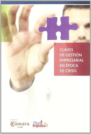 CLAVES DE GESTION EMPRESARIAL EN EPOCA DE CRISIS -PLAN IMPULSO