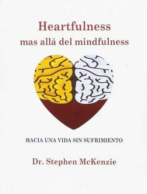 HEARTFULNESS, MAS ALLÁ DEL MINFULNESS