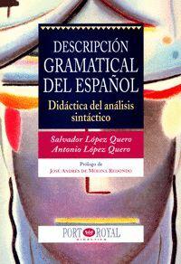 *** DESCRIPCION GRAMATICAL DEL ESPAÑOL. DIDACTICA ANALISIS SINTACTICO