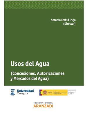 USOS DEL AGUA (CONCESIONES, AUTORIZACIONES Y MERCADOS DEL AGUA)