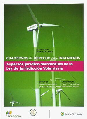 CUADERNO DE DERECHO PARA INGENIEROS, 37. ASPECTOS JURIDICO-MERCANTILES DE LA LEY DE JURISDICCION VOLUNTARIA