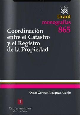 COORDINACION ENTRE EL CATASTRO Y EL REGISTRO DE LA PROPIEDAD