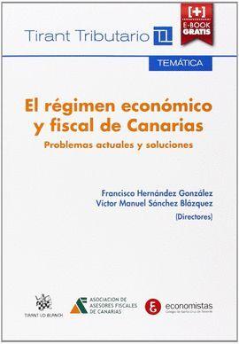 EL REGIMEN ECONOMICO Y FISCAL DE CANARIAS. PROBLEMAS ACTUALES Y SOLUCIONES