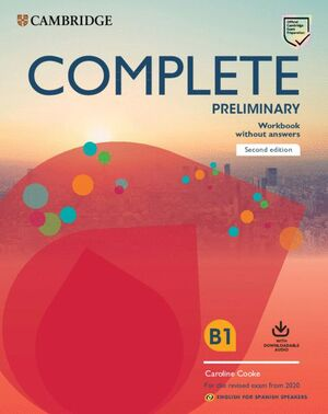 019 WB B1 COMPLETE PRELIMINARY ENGLISH FOR SPANISH SPEAKERS. WORKBOOK WITHOUT ANSWERS WITH DOWNLOADABLE AUDIO