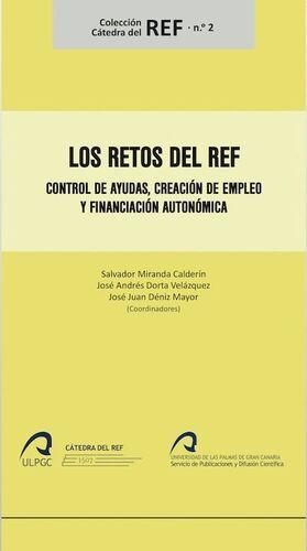 LOS RETOS DEL REF:CONTROL DE AYUDAS, CREACION DE EMPLEO Y FINANCIACION AUTONOMICA