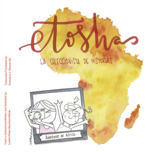 ESPAÑOL/INGLES ETOSHA, LA COLECCIONISTA DE HISTORIAS / ETOSHA, THE COLLECTOR OF STORIES