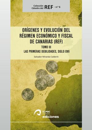 T3 ORÍGENES Y EVOLUCIÓN DEL RÉGIMEN ECONÓMICO Y FISCAL DE CANARIAS (REF)