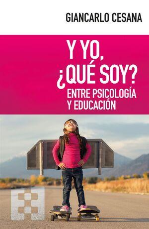 Y YO, ¿QUE SOY? ENTRE PSICOLOGIA Y EDUCACION