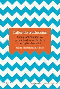 TALLER DE TRADUCCIÓN. GUÍA PRÁCTICA PARA LA TRADUCCIÓN DEL LIBRO DEL INGLÉS AL ESPAÑOL