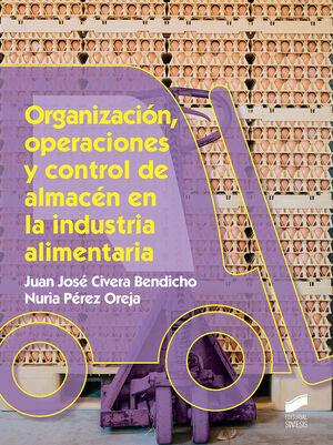 ORGANIZACION, OPERACIONES Y CONTROL DE ALMACEN EN LA INDUSTRIA ALIMENTARIA