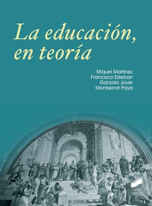 LA EDUCACIÓN, EN TEORÍA