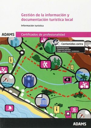 GESTIÓN DE LA INFORMACIÓN Y DOCUMENTACIÓN TURÍSTICA LOCAL. UNIDAD FORMATIVA 0081