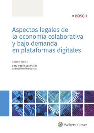 ASPECTOS LEGALES DE LA ECONOMIA COLABORATIVA Y BAJO DEMANDA EN PLATAFORMAS DIGITALES