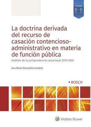 LA DOCTRINA DERIVADA DEL RECURSO DE CASACIÓN CONTENCIOSO-ADMINISTRATIVO EN MATERIA DE FUNCION PUBLICA