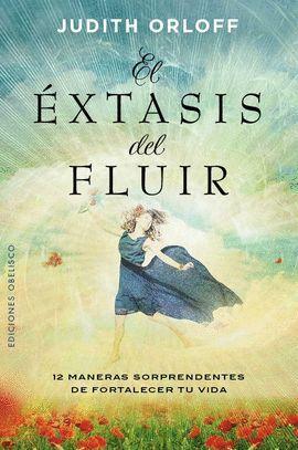 ÉXTASIS DEL FLUIR, EL