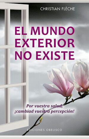EL MUNDO EXTERIOR NO EXISTE