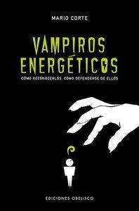VAMPIROS ENERGÉTICOS. COMO RECONOCERLOS. COMO DEFENDERSE DE ELLOS