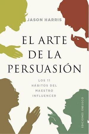 ARTE DE LA PERSUASIÓN, EL