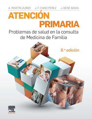 ATENCIÓN PRIMARIA. PROBLEMAS DE SALUD EN LA CONSULTA DE MEDICINA DE FAMILIA (8ª ED.)