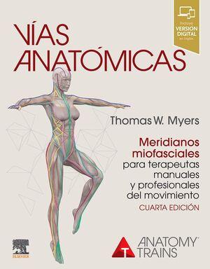 VIAS ANATOMICAS MERIDIANOS MIOFASCIALES TERAPEUTAS 4ª ED