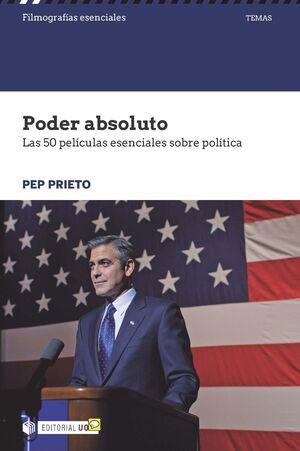 PODER ABSOLUTO. LAS 50 PELICULAS ESENCIALES SOBRE POLITICA