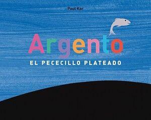 ARGENTO. EL PECECILLO PLATEADO
