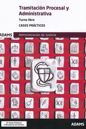 019 CASOS TRAMITACIÓN PROCESAL Y ADMINISTRATIVA ADMINISTRACION DE JUSTICIA