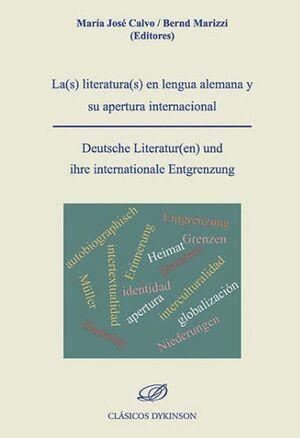 LA(S) LITERATURA(S) EN LENGUA ALEMANA Y SU APERTURA INTERNACIONAL = DEUTSCHE LITERATUR(EN) UND IHRE INTERNATIONALES ENTGRENZUNG