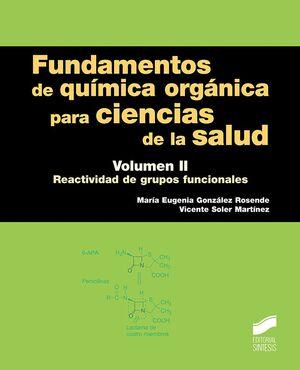 T2 FUNDAMENTOS DE QUIMICA ORGANICA PARA CIENCIAS DE LA SALUD. REACTIVIDAD DE GRUPOS FUNCIONALES